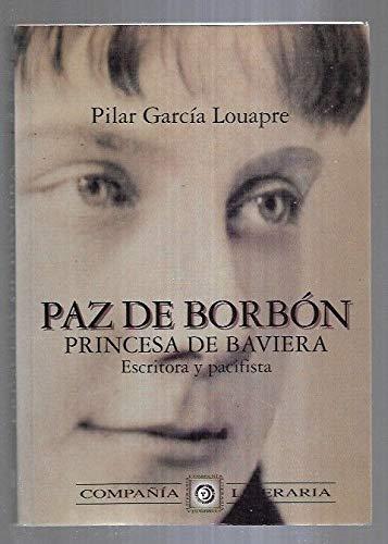 9788482130569: PAZ DE BORBON PRINCESA DE BAVIERA