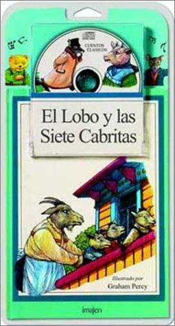 El Lobo y las Siete Cabritas / The Wolf and the Seven Little Kids Libro y CD (Cuentos En Imagenes) (Spanish Edition) (8482140507) by Graham Percy