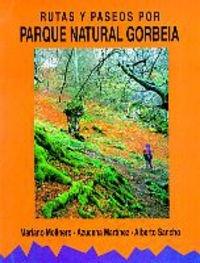 9788482160177: Gorbeia parque natural,rutas y paseos por