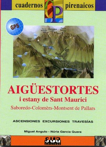 9788482163291: Cuaderno Pirenaico Aigüestortes i estany de Sant Maurici: Saboredo-Colomèrs-Montsent de Pallars (Cuadernos Pirenaicos)