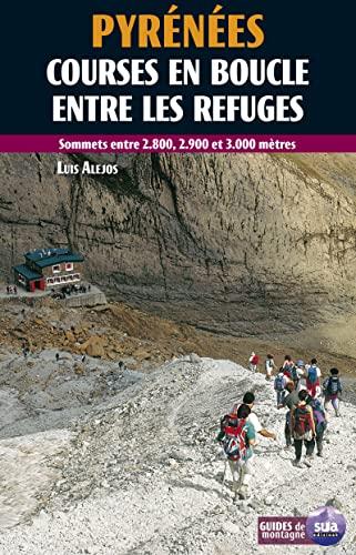 Pyrenees. Courses en bloucle entre les refuges (Paperback): Luis Alejos