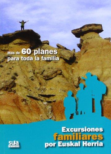 9788482165141: Excursiones familiares por Euskal Herria: Mas de 60 planes para toda la familia (Varios Sua)
