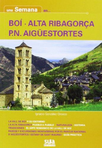 9788482165219: Una semana en Boí - Alta Ribagorça - P.N Aigüestortes