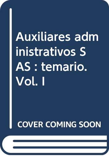 9788482192086: Auxiliares administrativos SAS : temario. Vol. I
