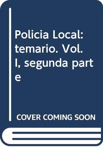 9788482192215: Policia local.volumen I. 2ª parte