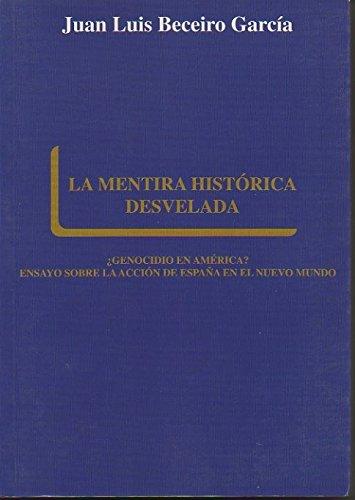 9788482200002: La mentira histórica desvelada: Genocidio en América? (Spanish Edition)