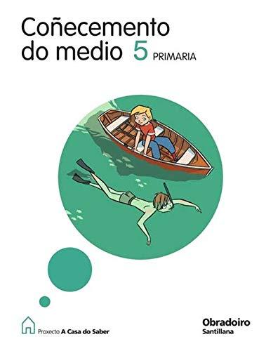 9788482248622: Coñecemento Do Medio 5 PriMaría a Casa Do Saber Gallego Obradoiro (LA CASA DEL SABER)