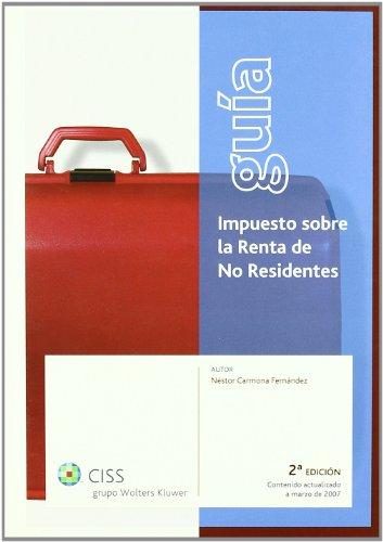 9788482355443: GUIA DEL IMPUESTO SOBRE LA RENTA DE NO RESIDENTES. 2ªED.
