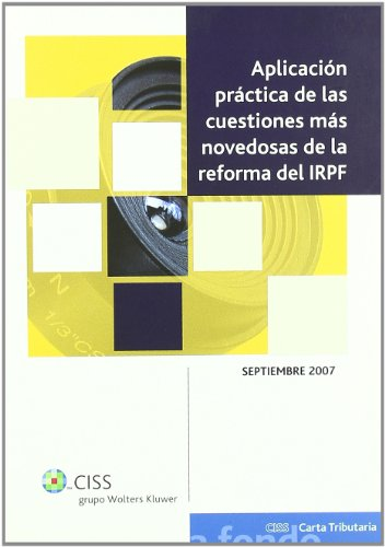 9788482356174: Aplicación práctica de las cuestiones más novedosas de la reforma del IRPF