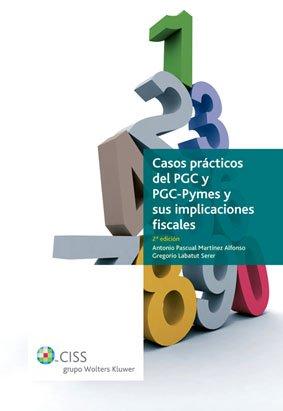 9788482358567: Casos prácticos del PGC y PGC-Pymes y sus implicaciones fiscales (2.ª edición)