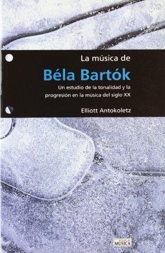 9788482360768: MUSICA DE BELA BARTOK, LA