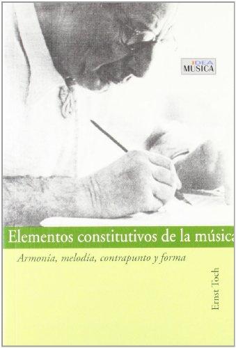 9788482361369: Elementos Constitutivos de La Musica - Armonia, Melodia, Contrapunto y Forma (Spanish Edition)