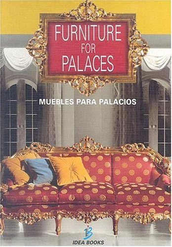 9788482361871: Muebles Para Palacios - Furniture for Palaces (Spanish Edition)