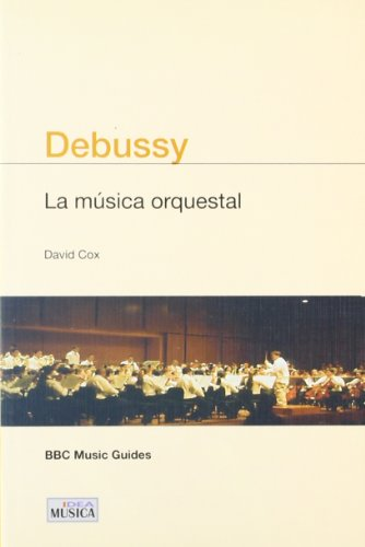 9788482363035: Debussy : la música orquestal