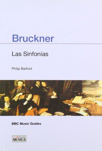 9788482363127: Bruckner - las sinfonias (Musica (idea))