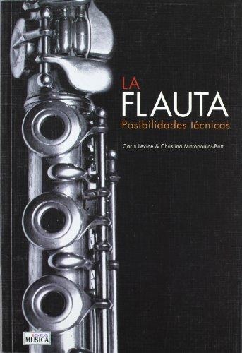 9788482363332: La flauta : posibilidades técnicas