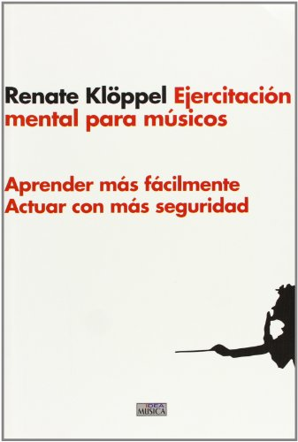 9788482363356: Ejercitacion mental para musicos (Musica (idea))