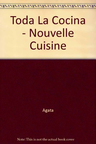 9788482380445: Toda La Cocina - Nouvelle Cuisine (Spanish Edition)