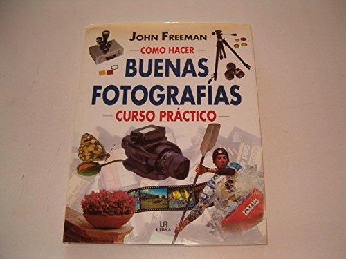 9788482380551: Buenos fotografias/ Good Photography's: Curso Practico De Fotografia (Spanish Edition)