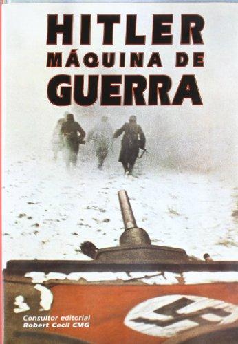 9788482381077: Hitler - Maquina de Guerra (Spanish Edition)