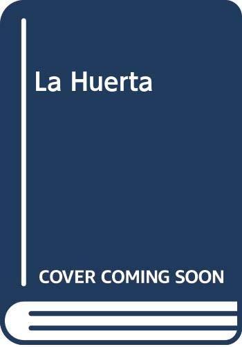 La Huerta (Spanish Edition): Alonso de La