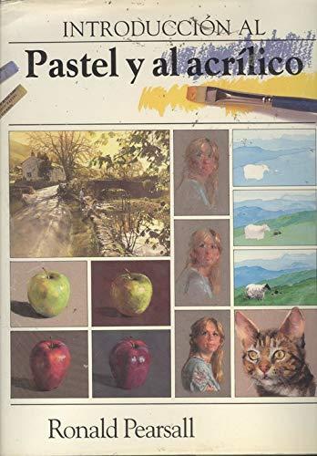 9788482381275: Introduccion Al Pastel y Al Acrilico (Spanish Edition)