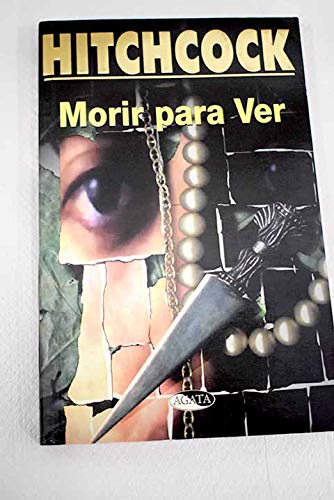 Morir Para Ver (Spanish Edition) (848238158X) by Alfred Hitchcock