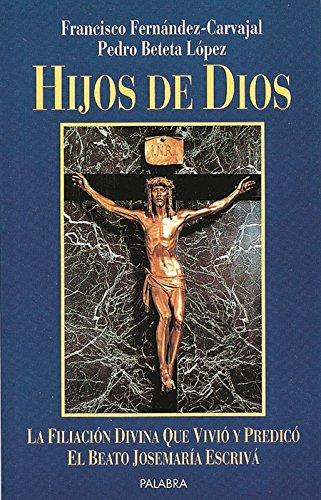 Hijos de Dios. La filiación divina que: F. Fernández-Carvajal P.