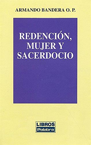 9788482390277: Redención, mujer y sacerdocio (Libros Palabra)
