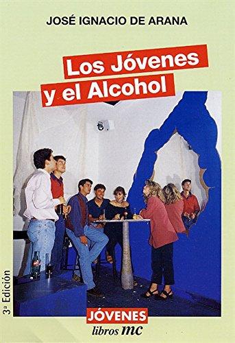 Los jóvenes y el alcohol: Arana, José Ignacio de
