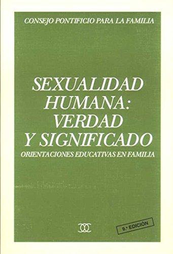 9788482390949: Sexualidad humana: verdad y significado: Orientaciones educativas en familia (Documentos MC)