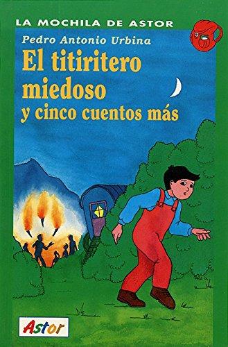 9788482391205: El titiritero miedoso y cinco cuentos más (La Mochila de Astor)
