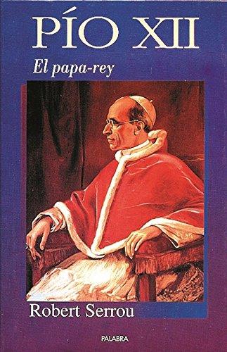 9788482391847: Pío XII: :El papa-rey (Ayer y hoy de la historia)