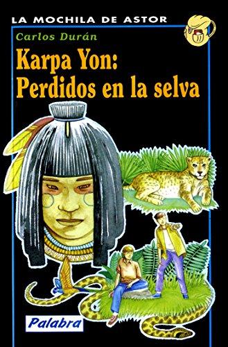 Karpa Yon, Perdidos en la selva' - Durán Muzquiz, Carlos'