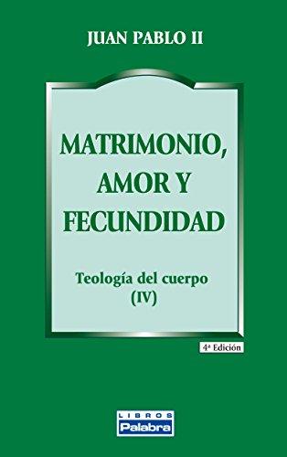 9788482392943: Matrimonio, amor y fecundidad