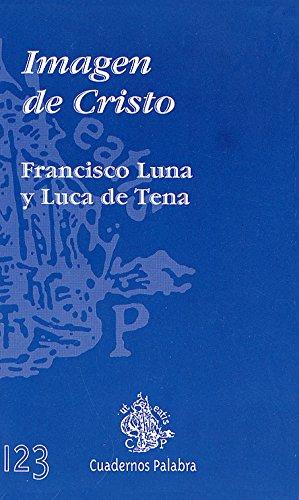 Imagen de Cristo (Cuadernos Palabra) - Luna Luca de Tena, Francisco