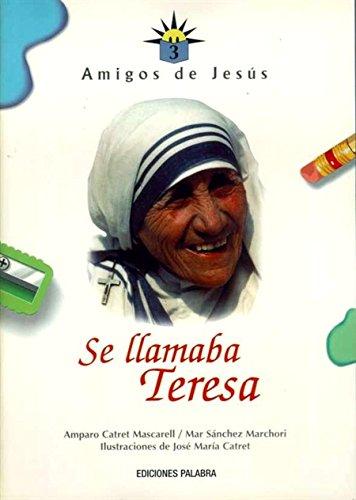Se Llamaba Teresa (Spanish Edition): Catret Mascarell, Amparo, Sanchez Marchori, Mar