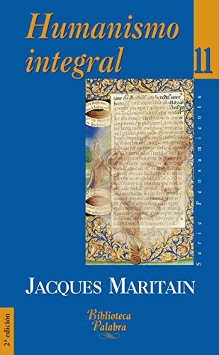 HUMANISMO INTEGRAL PROBLEMAS TEMPORALES Y ESPIRITUALES DE: MARITAIN, JACQUES MENDIZÁBAL,