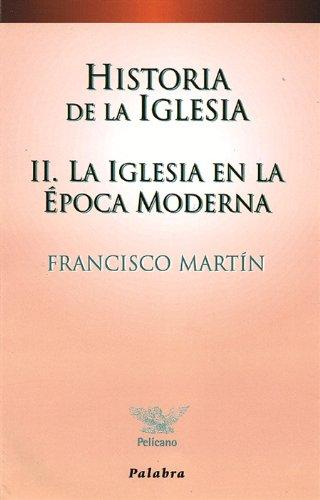 9788482393902: Historia de la Iglesia II: La Iglesia en la época moderna (Pelícano)