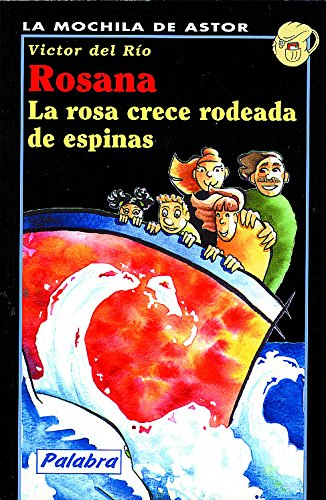 9788482394039: Rosana. La rosa crece rodeada de espinas (La mochila de Astor. Serie negra)