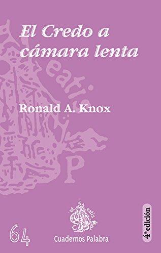 El credo a cámara lenta - A. Knox, Ronald