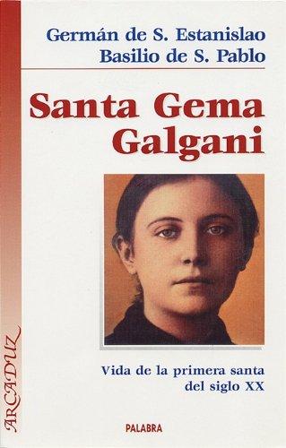 9788482394565: Santa Gema Galgani: Vida de la primera Santa del siglo XX (Arcaduz)