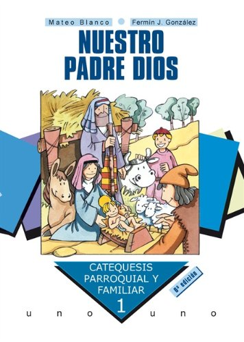 9788482394787: Nuestro Padre Dios. Curso 1º (Catequesis parroquial y familiar)