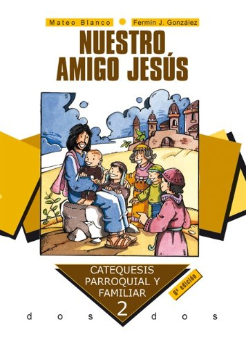 9788482395203: Nuestro amigo Jesús. Curso 2º (Catequesis parroquial y familiar)