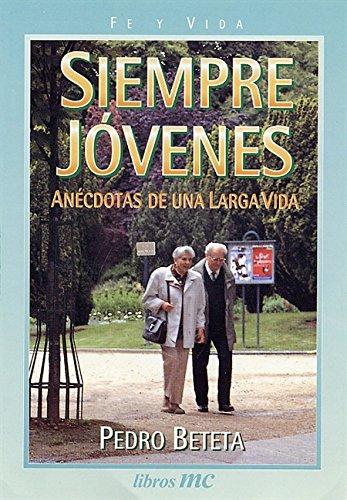 9788482395319: Siempre jóvenes: Anécdotas de una larga vida (Libros MC)
