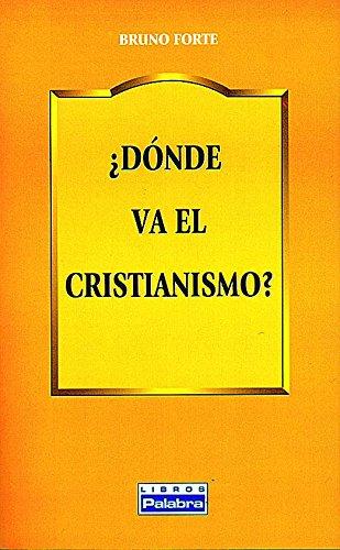 DONDE VA EL CRISTIANISMO?: BRUNO FORTE