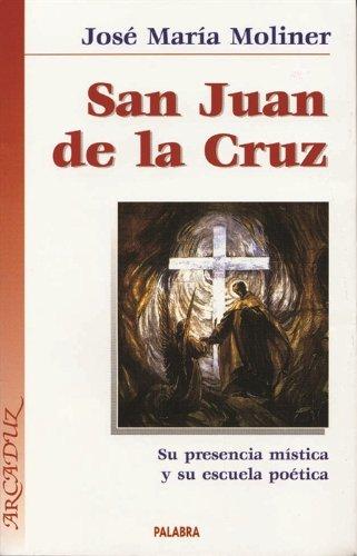 9788482396064: San Juan de la Cruz: su Presencia Mistica y su Escuela Poetica