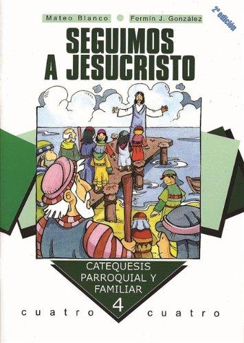 9788482396149: Seguimos a Jesucristo. Curso 4º (Catequesis parroquial y familiar)