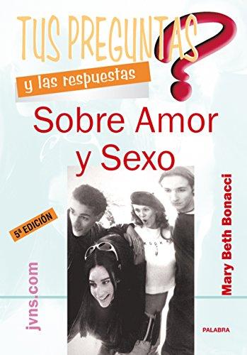 9788482396248: Tus Preguntas y Las Respuestas Sobre Amor y Sexo (Spanish Edition)