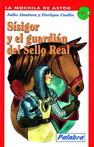 Sísigor y el guardián del Sello Real - Jiménez Bonilla, Julio/Gudín de la Lama, Enrique